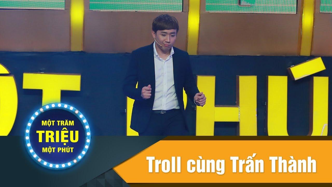 Một Trăm Triệu Một Phút Tập 12 |Troll cùng Trấn Thành| Trấn Thành nhại giọng người chơi cực hài hước