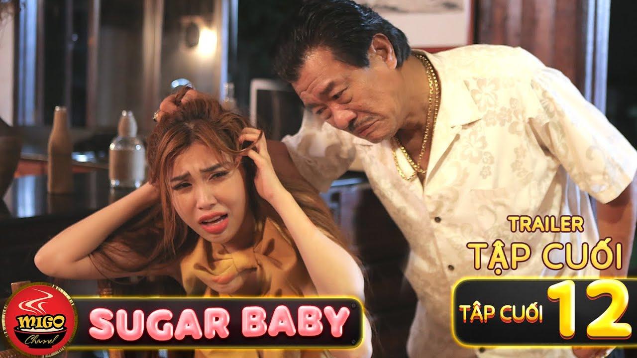 SUGAR BABY | TRAILER Tập 12 - Tập Cuối | Mùa 1 | Ghiền Mì Gõ | Phim Hài Hay Mới Nhất 2020