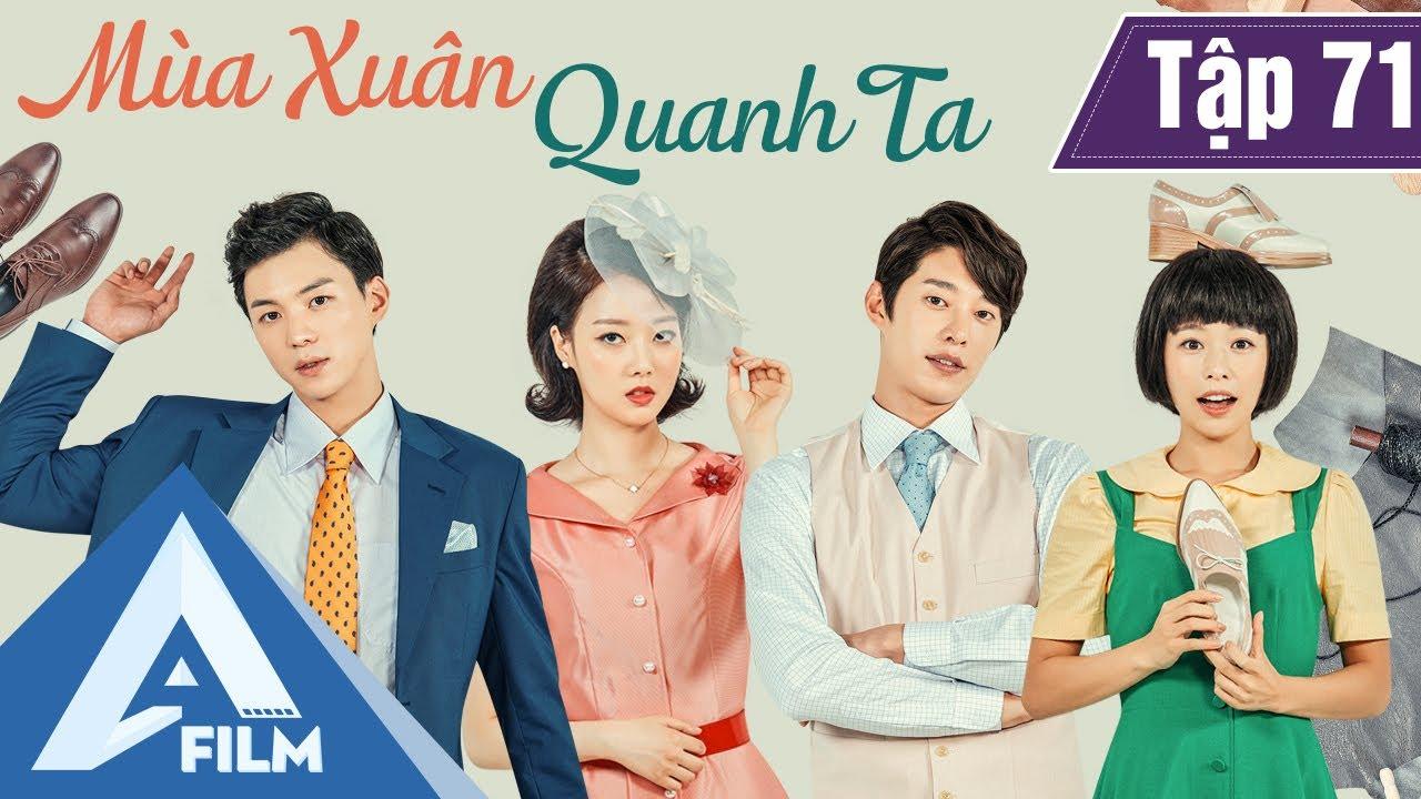 Phim Hàn Quốc Cảm Động - MÙA XUÂN QUANH TA TẬP 71 (Lồng Tiếng) - Phim Tình Cảm Tâm Lý Hay | A FILM