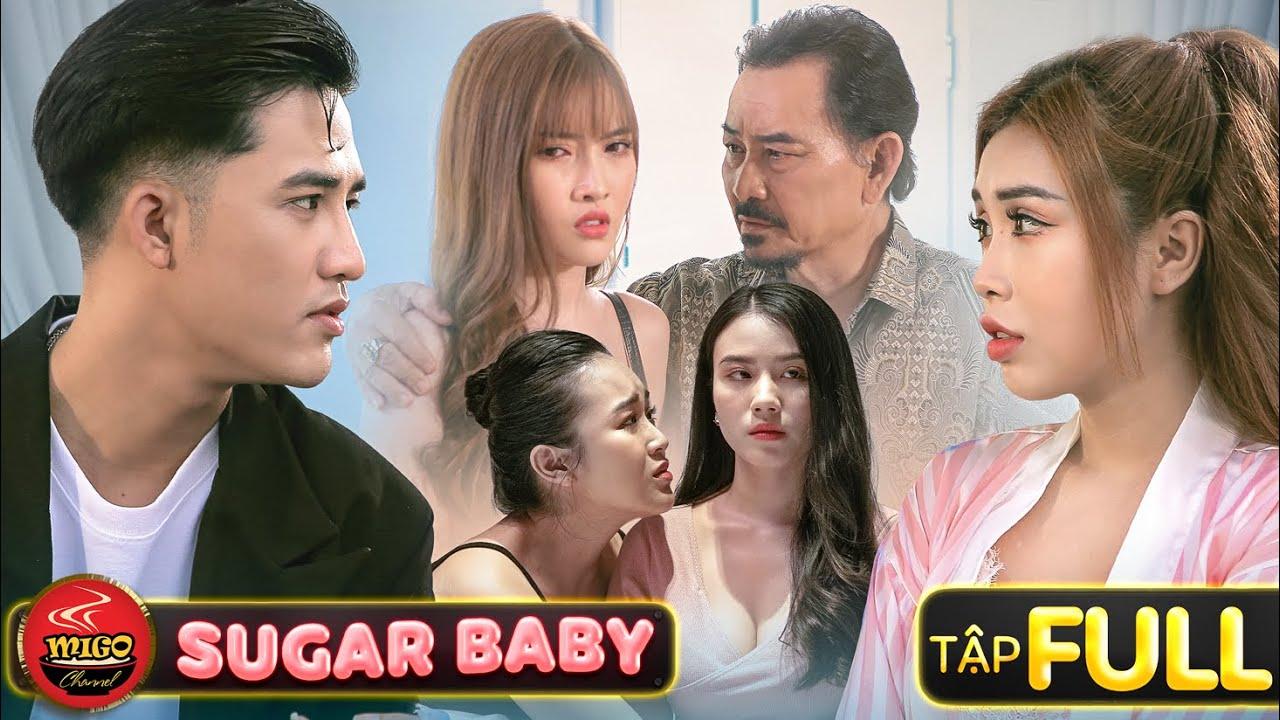 SUGAR BABY | Tập Full : Bí mật của Sugar Baby | Mùa 1 Ghiền Mì Gõ