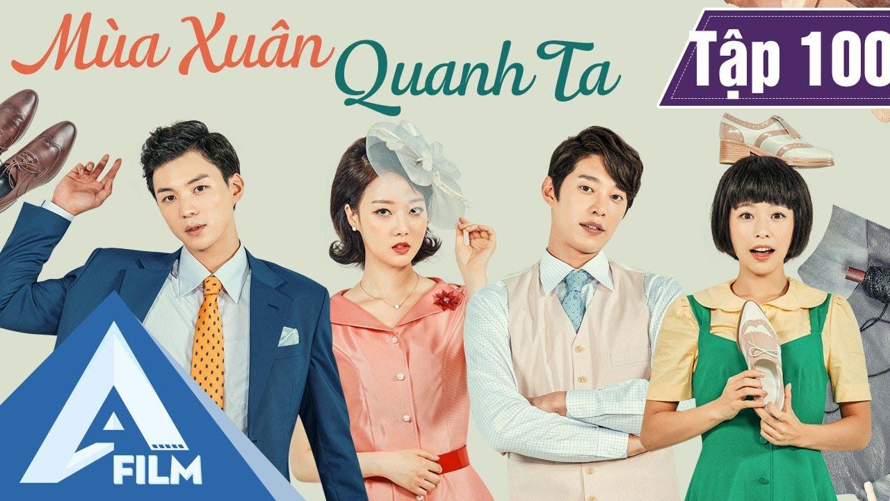 Phim Hàn Quốc Cảm Động - MÙA XUÂN QUANH TA TẬP 95 (Lồng Tiếng) - Phim Tình Cảm Tâm Lý Hay | A FILM