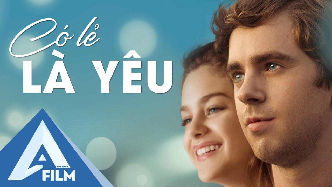 Có Lẽ Là Yêu | Phim Hài Tình Cảm Mỹ Tuổi Teen Chiếu Rạp 2021 | Almost Friends