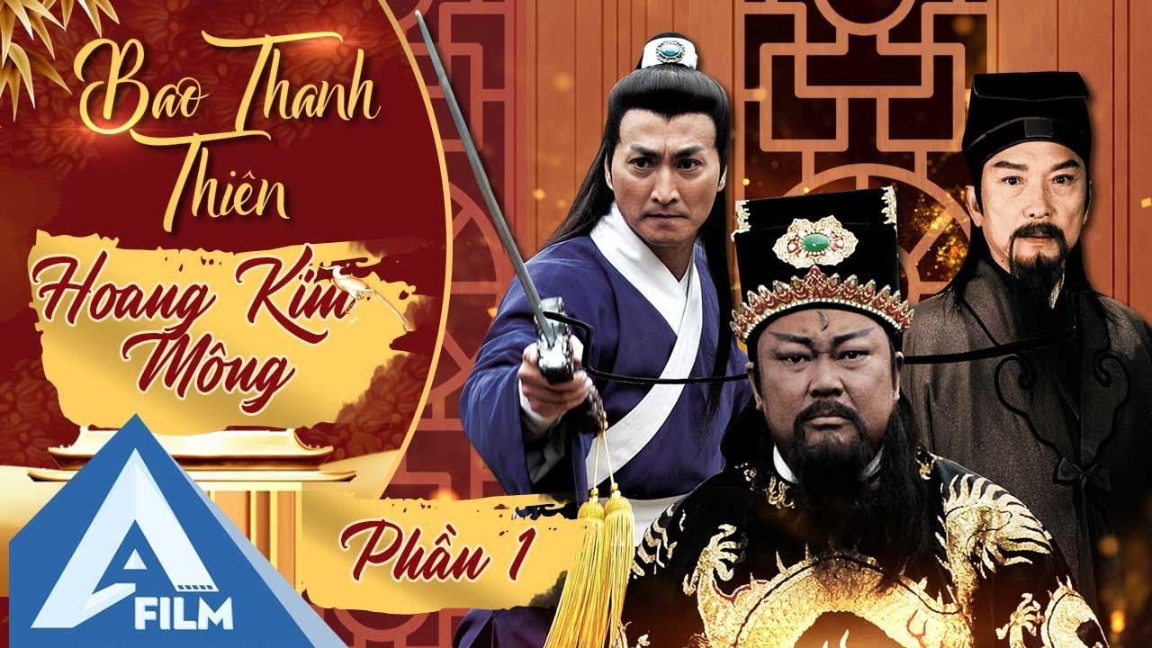 Bao Thanh Thiên Vụ Án Hay Nhất - Trọn bộ HOÀNG KIM MỘNG (Phần 1) - Bản FULL HD Siêu Nét | AFILM