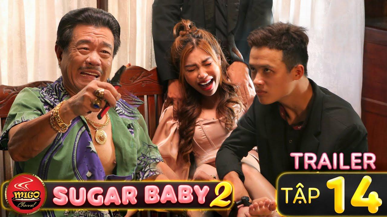 SUGAR BABY 2 | TRAILER Tập 14 | Ghiền Mì Gõ | Phim Hài Hay Mới Nhất
