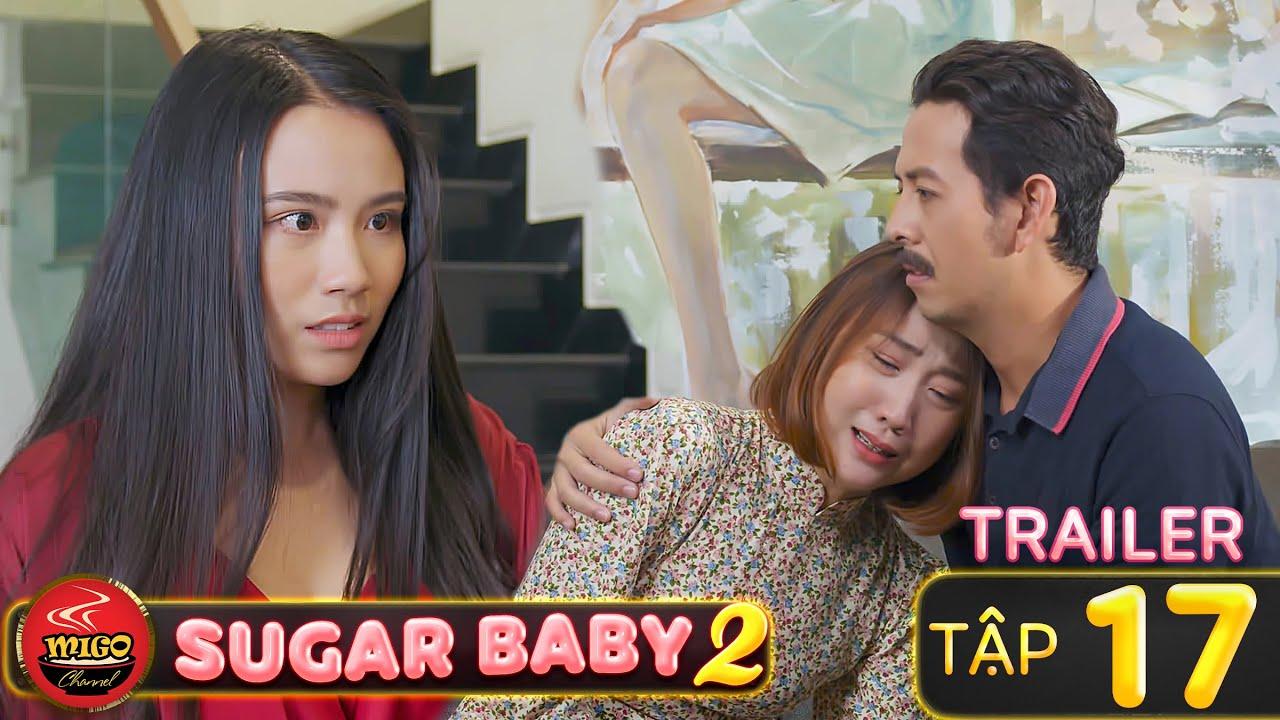 SUGAR BABY 2 | TRAILER Tập 17 | Ghiền Mì Gõ | Phim Hài Hay Mới Nhất