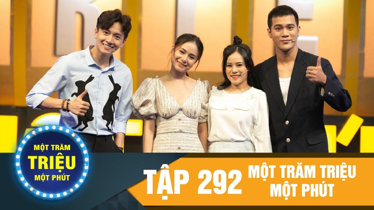 Một Trăm Triệu Một Phút tập 292 | Trần Phong - Ngọc Xuyên - Cẩm Hò - Ngô Kiến Huy