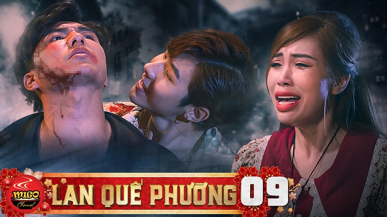 LAN QUẾ PHƯỜNG | TẬP 9 : Đại Ca Bỏ M.Ạ.N.G Khi Chạy Trốn Cùng Người Yêu | Ghiền Mì Gõ | Phim Yang Hồ